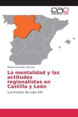 La mentalidad y las actitudes regionalistas en Castilla y León