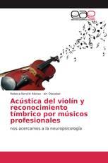 Acústica del violín y reconocimiento tímbrico por músicos profesionale