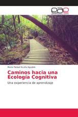 Caminos hacia una Ecología Cognitiva