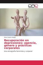 Recuperación en depresiones: agencia, género y prácticas corporales