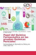 Papel del Químico Farmacéutico en las pruebas Químicas Periciales