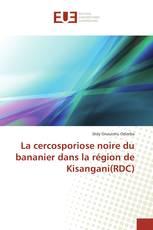 La cercosporiose noire du bananier dans la région de Kisangani(RDC)