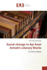 Social change in Ayi Kwei Armah's Literary Works