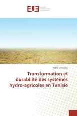 Transformation et durabilité des systèmes hydro-agricoles en Tunisie