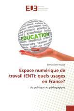 Espace numérique de travail (ENT): quels usages en France?