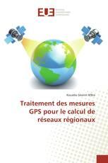 Traitement des mesures GPS pour le calcul de réseaux régionaux