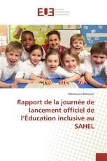 Rapport de la journée de lancement officiel de l'Éducation inclusive au SAHEL