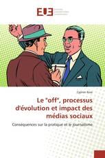 """Le """"off"""", processus d'évolution et impact des médias sociaux"""