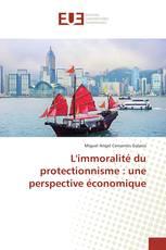 L'immoralité du protectionnisme : une perspective économique