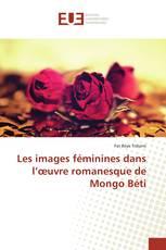 Les images féminines dans l'oeure romanesque de Mongo Béti