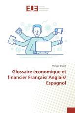 Glossaire économique et financier Français/ Anglais/ Espagnol