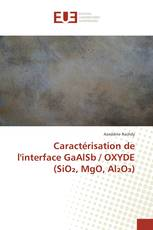 Caractérisation de l'interface GaAlSb / OXYDE (SiO₂, MgO, Al₂O₃)