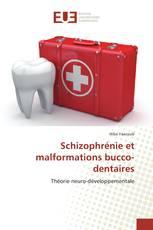 Schizophrénie et malformations bucco-dentaires