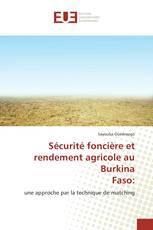 Sécurité foncière et rendement agricole au Burkina Faso: