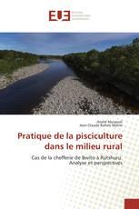 Pratique de la pisciculture dans le milieu rural
