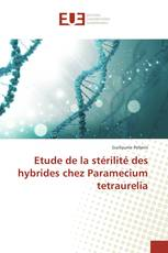 Etude de la stérilité des hybrides chez Paramecium tetraurelia