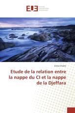 Etude de la relation entre la nappe du CI et la nappe de la Djeffara