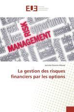 La gestion des risques financiers par les options