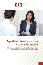 Age d'entrée et structure organisationnelle