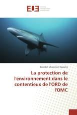 La protection de l'environnement dans le contentieux de l'ORD de l'OMC