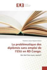La problématique des diplômés sans emploi de l'ESU en RD Congo.