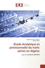 Étude Analytique et prévisionnelle du trafic aérien en Algérie