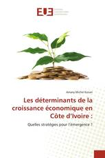 Les déterminants de la croissance économique en Côte d'Ivoire :
