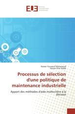 Processus de sélection d'une politique de maintenance industrielle