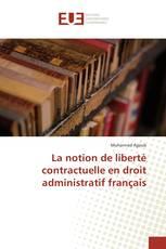 La notion de liberté contractuelle en droit administratif français