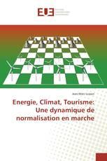 Energie, Climat, Tourisme: Une dynamique de normalisation en marche