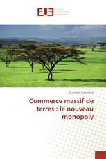 Commerce massif de terres : le nouveau monopoly