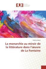 La monarchie au miroir de la littérature dans l'œuvre de La Fontaine