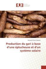 Production du gari à base d'une éplucheuse et d'un système solaire