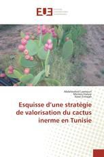 Esquisse d'une stratégie de valorisation du cactus inerme en Tunisie