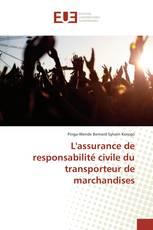 L'assurance de responsabilité civile du transporteur de marchandises