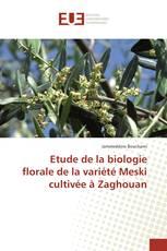 Etude de la biologie florale de la variété Meski cultivée à Zaghouan