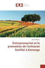 Entrepreneuriat et la promotion de l'artisanat familial à Kananga