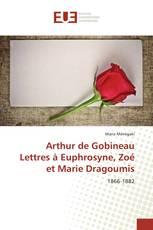 Arthur de Gobineau Lettres à Euphrosyne, Zoé et Marie Dragoumis