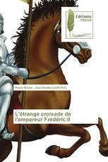 L'étrange croisade de l'empereur Frédéric II