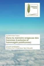 Dans la mémoire orageuse des hommes (Lectures et hommages posthumes)