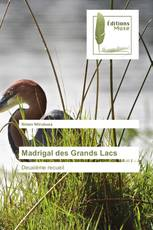 Madrigal des Grands Lacs