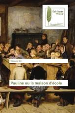 Pauline ou la maison d'école