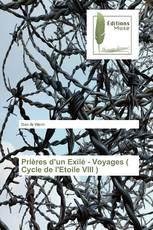 Prières d'un Exilé - Voyages ( Cycle de l'Etoile VIII )