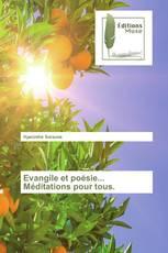 Evangile et poésie... Méditations pour tous.