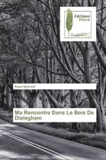 Ma Rencontre Dans Le Bois De Dieleghem