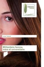 Milliardaire femme, mère et universitaire