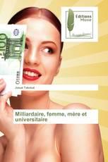 Milliardaire, femme, mère et universitaire