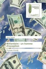 Milliardaire - un homme d'exception