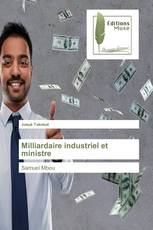 Milliardaire industriel et ministre