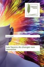 Les façons de changer nos neurones